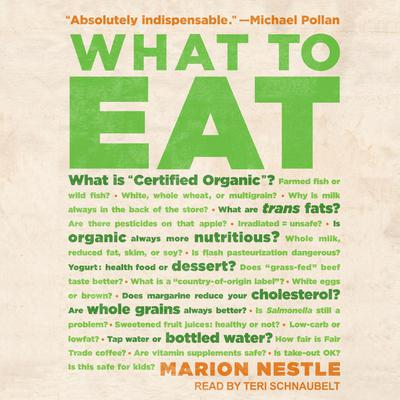 What to Eat Audiobook, by Marion Nestle