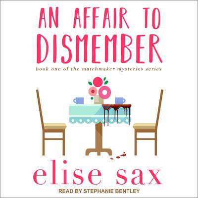 An Affair to Dismember Audiobook, by Elise Sax