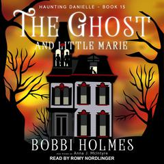 The Ghost and Little Marie  Audiobook, by Anna J. McIntyre, Bobbi Holmes