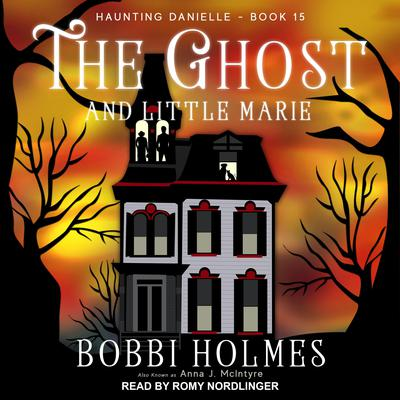 The Ghost and Little Marie  Audiobook, by Anna J. McIntyre