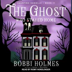The Ghost Who Stayed Home  Audiobook, by Anna J. McIntyre, Bobbi Holmes