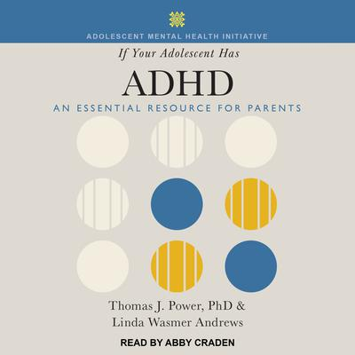 If Your Adolescent Has ADHD: An Essential Resource for Parents Audiobook, by Linda Wasmer Andrews