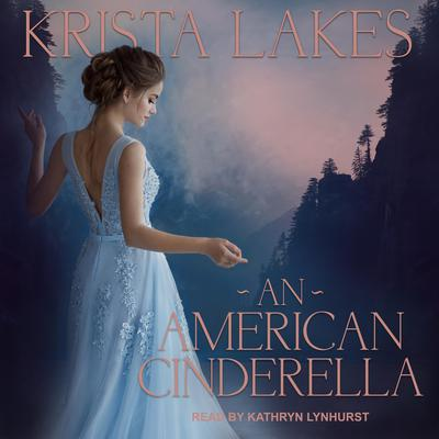 An American Cinderella Audiobook, by Krista Lakes