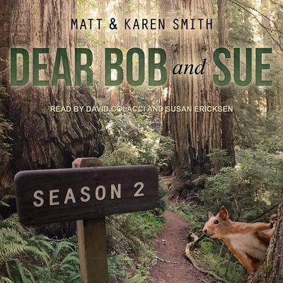 Dear Bob and Sue: Season 2 Audiobook, by Karen Smith
