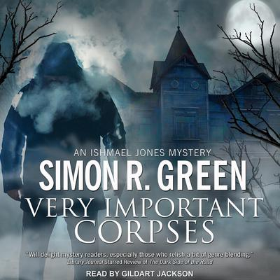 Very Important Corpses  Audiobook, by Simon R. Green