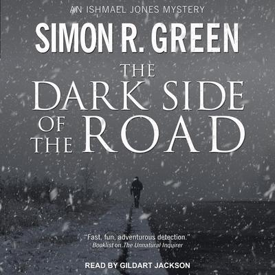 The Dark Side of the Road Audiobook, by Simon R. Green