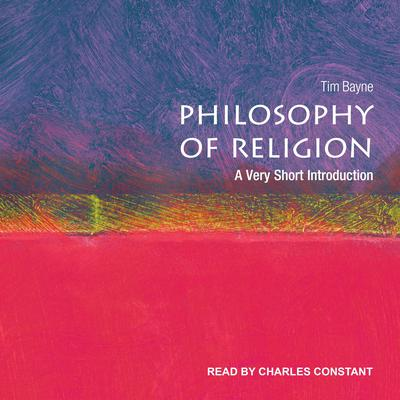 Philosophy of Religion: A Very Short Introduction Audiobook, by Tim Bayne