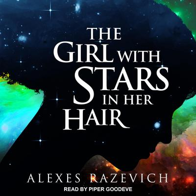 The Girl with Stars in her Hair   Audiobook, by Alexes Razevich