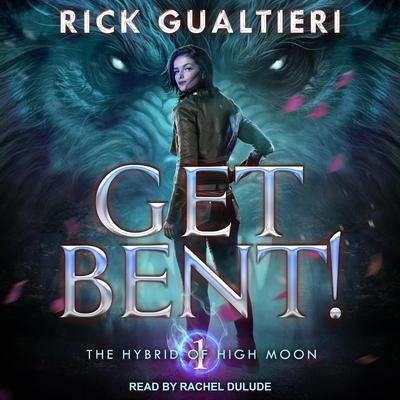 Get Bent! Audiobook, by