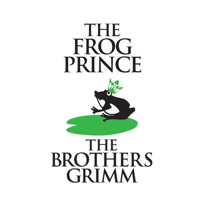 The Frog-Prince Audiobook, by The Brothers Grimm