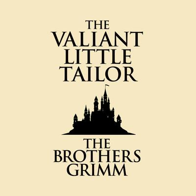The Valiant Little Tailor Audiobook, by The Brothers Grimm