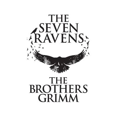 The Seven Ravens Audiobook, by The Brothers Grimm