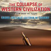 The Collapse of Western Civilization: A View from the Future Audiobook, by Author Info Added Soon