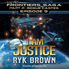 I am Justice Audiobook, by Ryk Brown