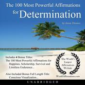 The 100 Most Powerful Affirmations for Determination Audiobook, by Jason Thomas|