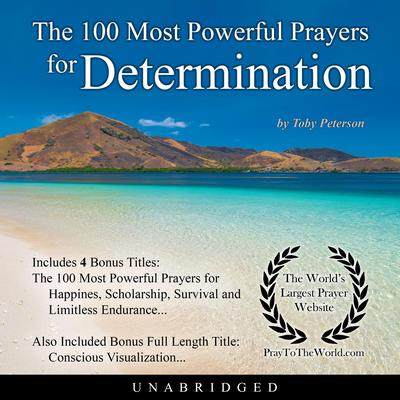The 100 Most Powerful Prayers for Determination Audiobook, by Toby Peterson