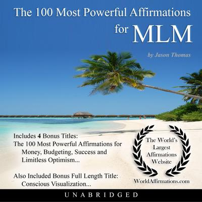 The 100 Most Powerful Affirmations for Multi-Level Marketing Audiobook, by Jason Thomas