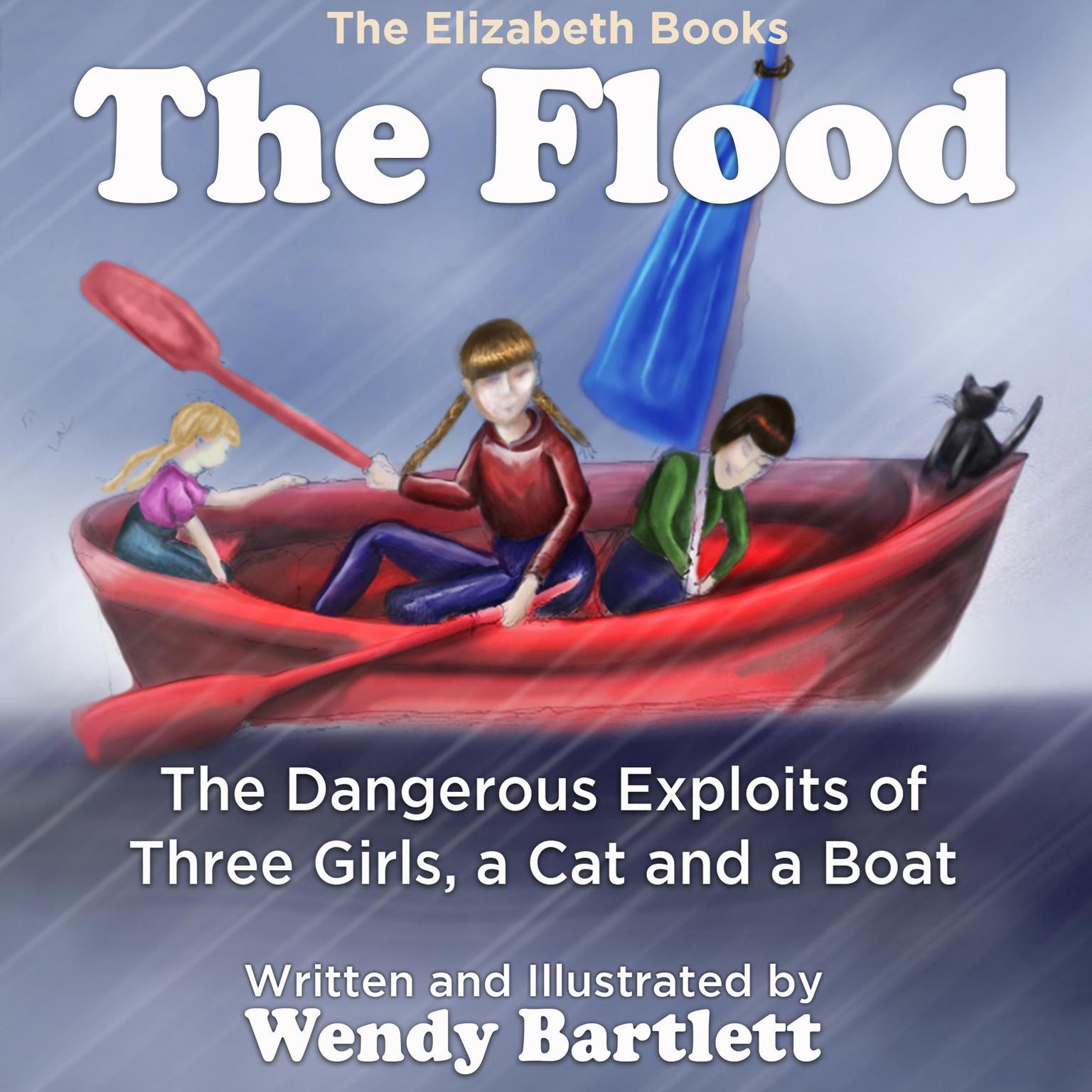 Printable The Flood:: The Dangerous Exploits of Three Girls, a Cat and a Boat Audiobook Cover Art