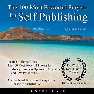 The 100 Most Powerful Prayers for Self Publishing Audiobook, by Toby Peterson