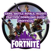 Fortnite Game, Battle Royale, Reddit, PS4, Tips, Download Guide Unofficial Audiobook, by Josh Abbott|
