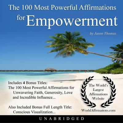 The 100 Most Powerful Affirmations for Empowerment Audiobook, by Jason Thomas
