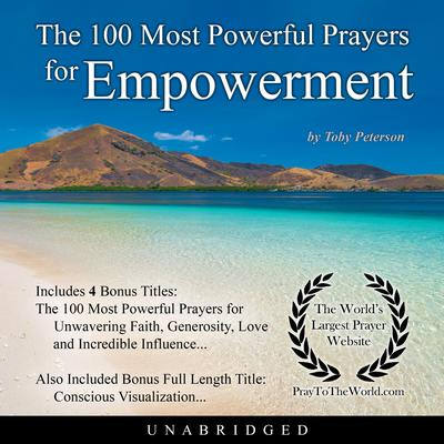 The 100 Most Powerful Prayers for Empowerment Audiobook, by Toby Peterson