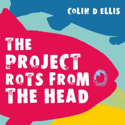 The Project Rots From The Head Audiobook, by Colin D Ellis