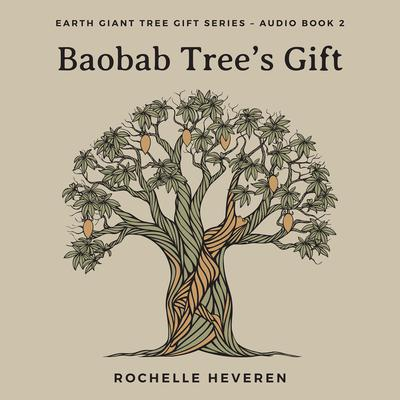 Baobab Trees Gift Audiobook, by Rochelle Heveren