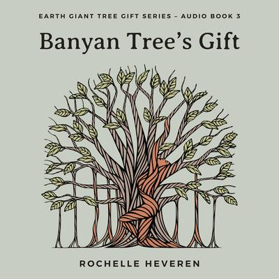Banyan Trees Gift Audiobook, by Rochelle Heveren