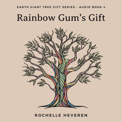 Rainbow Gums Gift Audiobook, by Rochelle Heveren