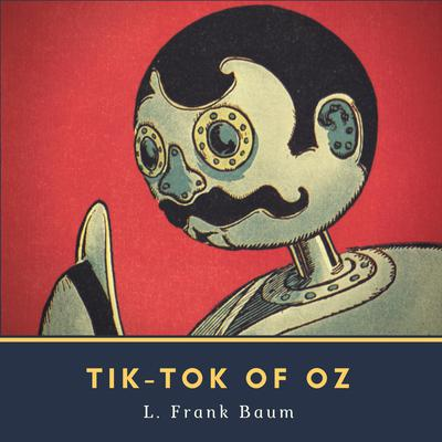 Tik-Tok of Oz Audiobook, by L. Frank Baum
