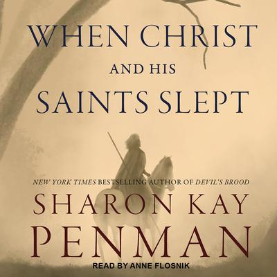 When Christ and His Saints Slept Audiobook, by Sharon Kay Penman