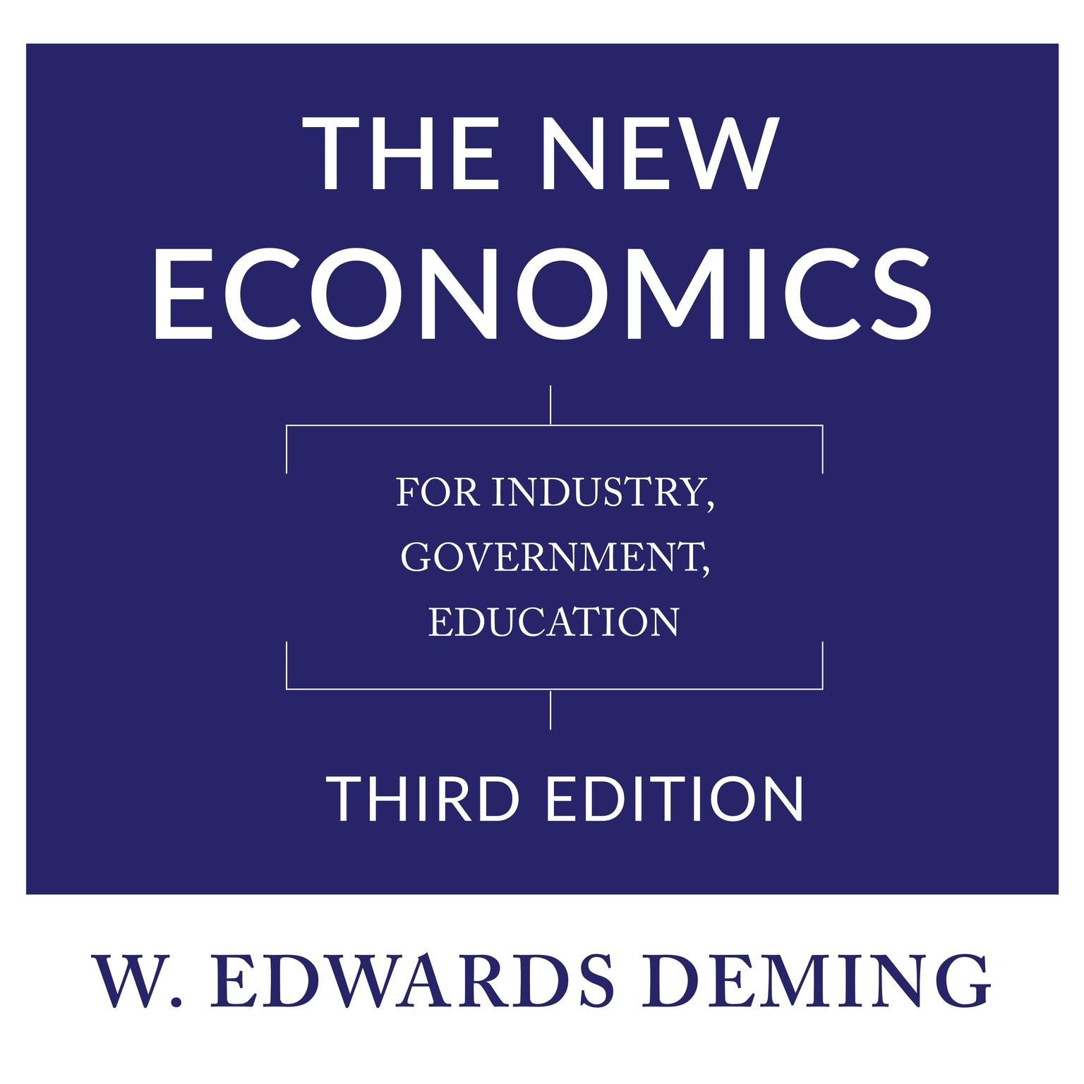 Printable The New Economics, Third Edition: For Industry, Government, Education Audiobook Cover Art