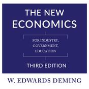 The New Economics, Third Edition: For Industry, Government, Education Audiobook, by W. Edwards Deming
