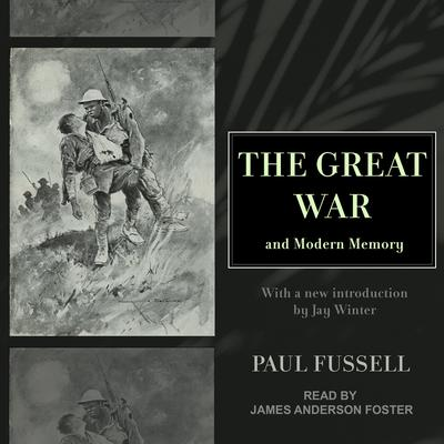 The Great War and Modern Memory Audiobook, by Paul Fussell