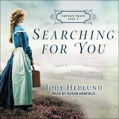 Searching for You Audiobook, by Jody Hedlund