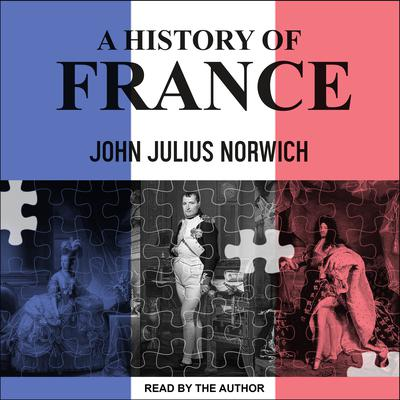 A History of France Audiobook, by John Julius Norwich