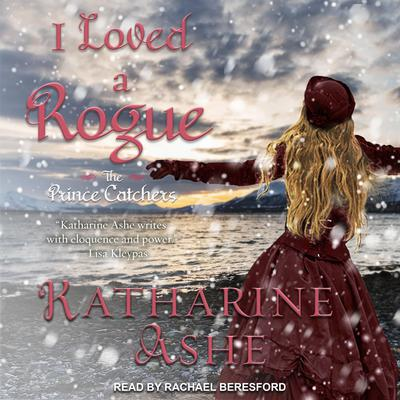 I Loved a Rogue Audiobook, by Katharine Ashe