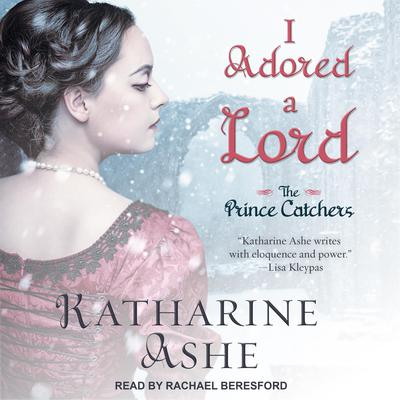 I Adored a Lord Audiobook, by Katharine Ashe