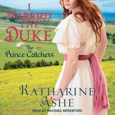 I Married the Duke Audiobook, by Katharine Ashe