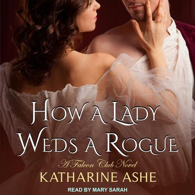 How a Lady Weds a Rogue Audiobook, by