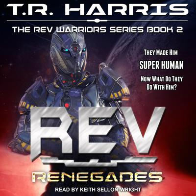 REV: Renegades Audiobook, by T.R. Harris