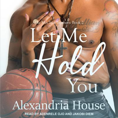Let Me Hold You Audiobook, by Alexandria House