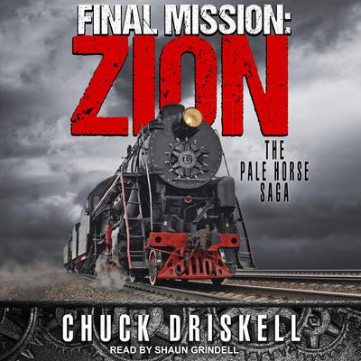 Final Mission: Zion: The Pale Horse Saga Audiobook, by Chuck Driskell