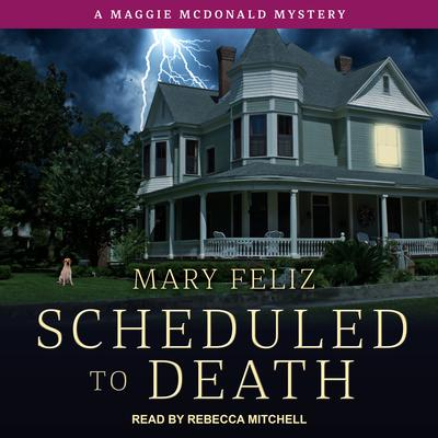 Scheduled to Death Audiobook, by Mary Feliz