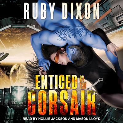 Enticed By The Corsair  Audiobook, by Ruby Dixon
