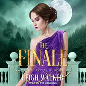 Vampire Royals 3: The Finale Audiobook, by Leigh Walker