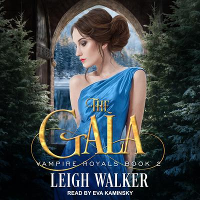 Vampire Royals 2: The Gala Audiobook, by Leigh Walker