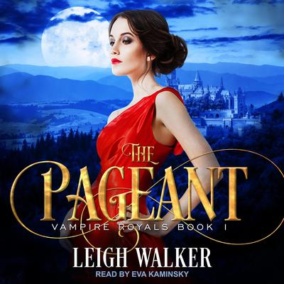 Vampire Royals 1: The Pageant Audiobook, by Leigh Walker