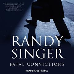 Fatal Convictions Audiobook, by Randy Singer